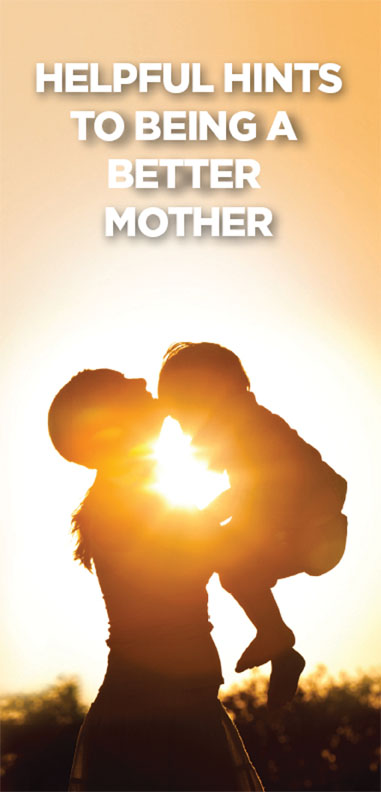 Brochure - Helpful Hints to Being a Better Mother