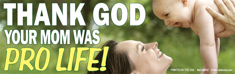 Magnetic Bumper Sticker - Thank God Your Mom Was Pro Life