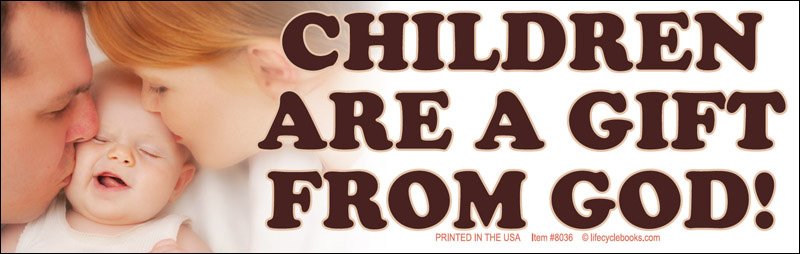 Bumper Sticker - Children Are a Gift From God