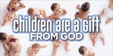 Banner - Children are A Gift from God - 6' by 3'